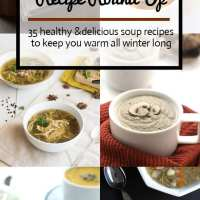 35 Healthy and Delicious Soup Recipes To Keep You Warm All Winter Long!