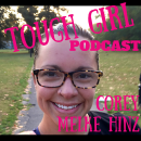 Tough Girl podcast Corey Melke Hinz Learning Patience