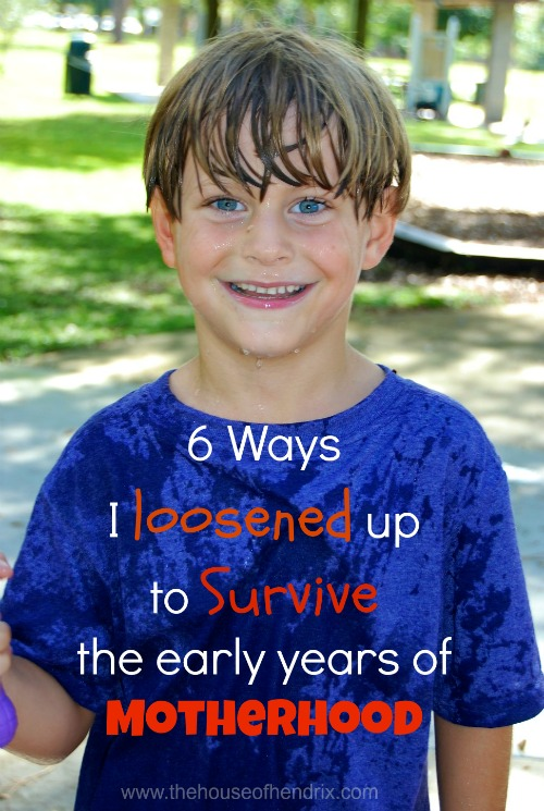6 Ways I loosened up to survive the early years of parenting - the House of Hendrix