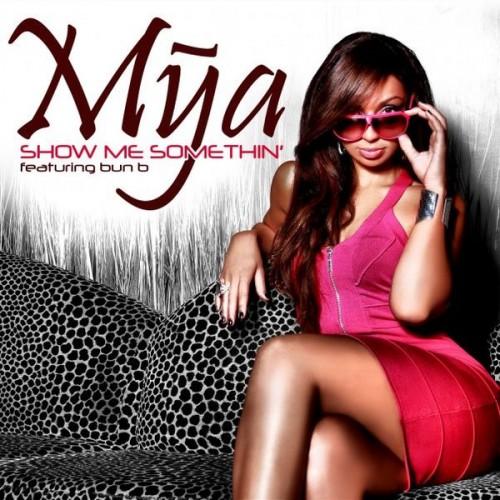 Mya - Show Me Somethin