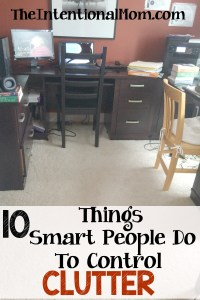 10 Ways Smart People Control Clutter
