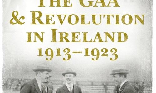 The_GAA_&_Revolution_in_Ireland