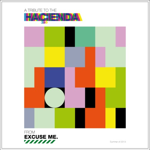 Excuse Me - A tribute to the Haçienda (Summer of 2013)
