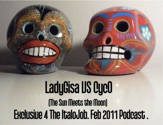 Lady Gisa + Cyco / The Italo Job Podcast (Feb 2011)