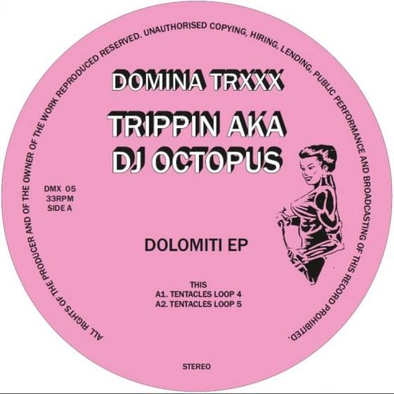 Trippin aka DJ Octopus - Dolomiti EP [Domina Trxxx]