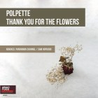 Polpette - Thank You For The Flowers [Brain Food Records]