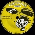 Lele Sacchi - Dreaming Won't Do [Nervous Records]