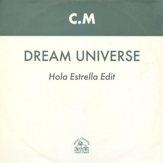 C.M - Dream Universe (Hola Estrella Edit) [FREE DL]