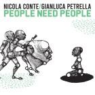 Nicola Conte & Gianluca Petrella – People Need People [Schema Records]