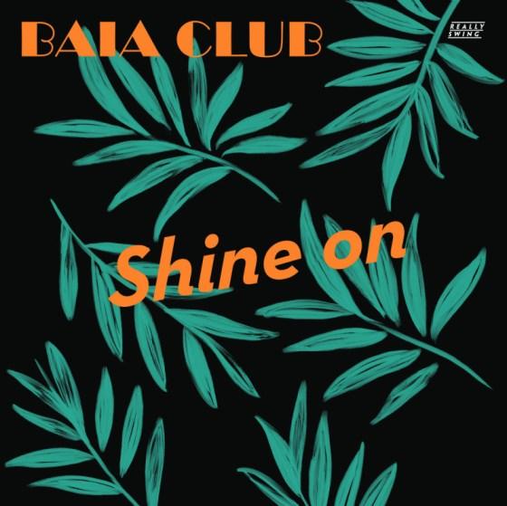 Baia Club - Shine On [Really Swing]