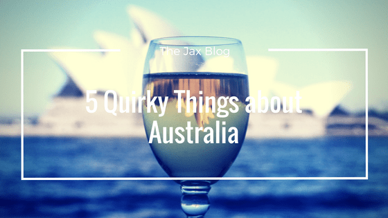 5 Quirky Things about Australia - The Jax Blog
