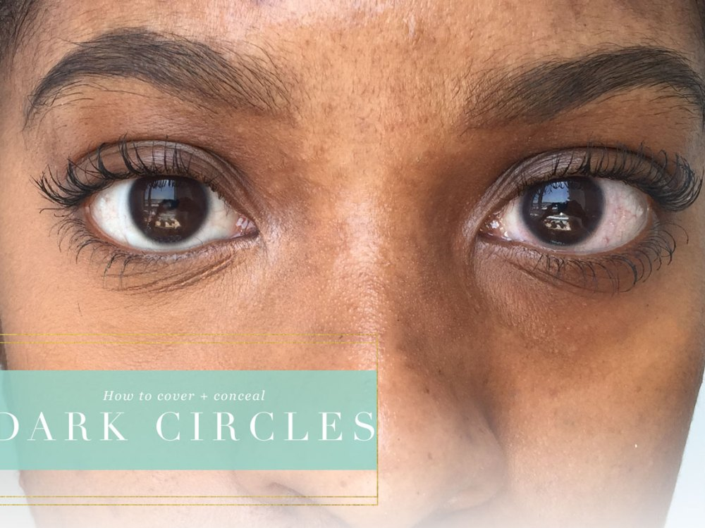 How to cover dark circles and under eye bags.