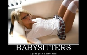 Baby Sitter: When the Wife's away the Husband will play.
