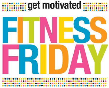 fitnessfriday2 Fitness Friday 10