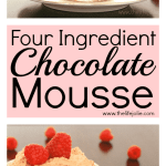 Four Ingredient Chocolate Mousse.