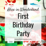 Our Alice in Wonderland Themed birthday party recap