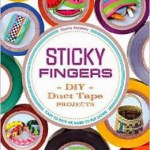 Sticky Fingers: DIY Duct Tape Projects. A Book Review