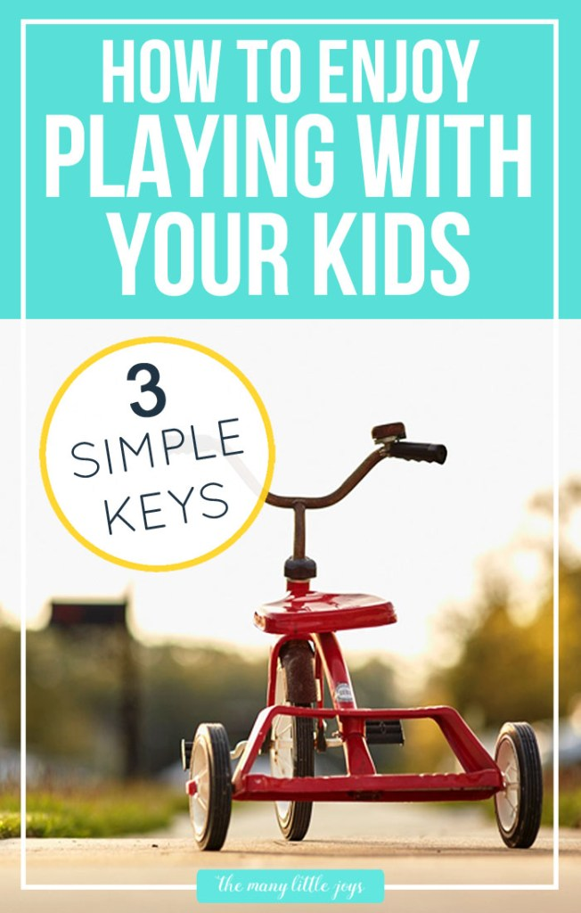 Do you struggle with actually WANTING to play with your kids? These three keys for how to enjoy playtime with your kids will help you ditch the guilt and strengthen your family.
