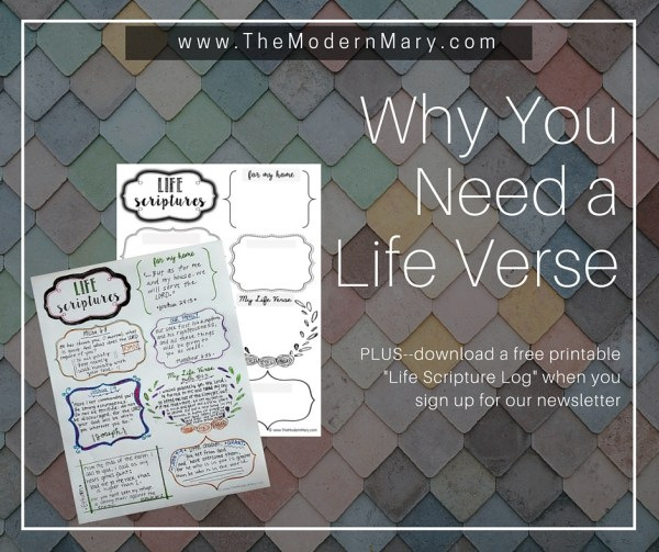 I think everyone should have a life verse that casts a vision for their future. Plus--get a free download when you sign up for The Modern Mary newsletter.
