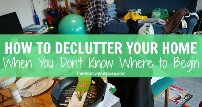 How to Declutter Your Home When You Don't Know Where to Begin