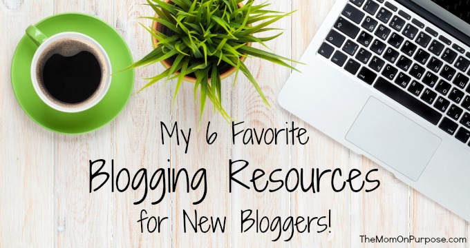 My 6 Favorite Blogging Resources That Have Helped Me Grow My Blog (so far!)