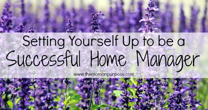 Setting Yourself Up to be a Successful Home Manager