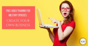 Free Video Training Series for Military Spouses: How to Start Your Own Business