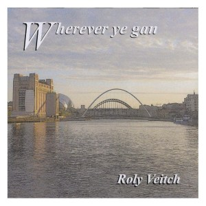 CD - Wherever ye gan by Roly Veitch
