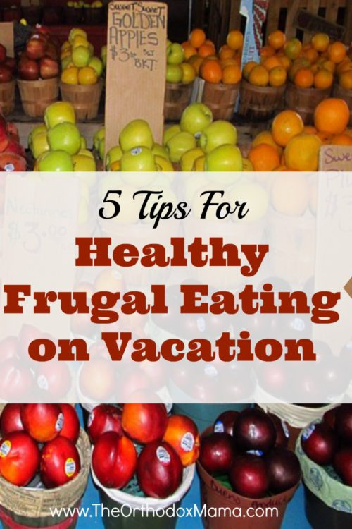 Healthy Frugal Eating on Vacation