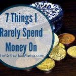 7 Things I Rarely Spend Money On