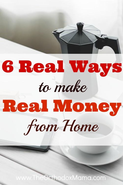 6 Real Ways to Make Real Money from Home