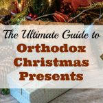 The Ultimate Guide to Orthodox Christmas Presents