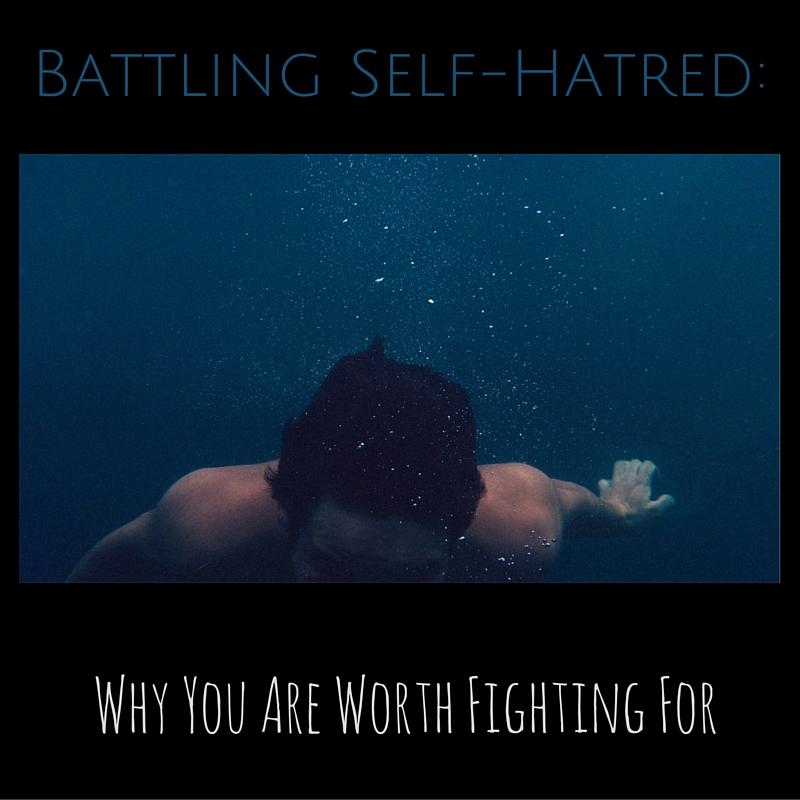 Battling Self-Hatred_