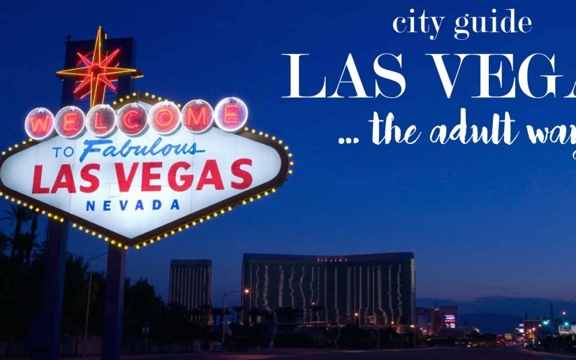las-vegas-city-guide-as-an-adult