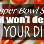 16 Super Bowl Snacks that Won't Destroy Your Diet