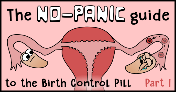 The no-panic guide to the birth control pill