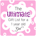 The Ultimate Gift List for a 1 Year Old Girl by www.thepinningmama.com