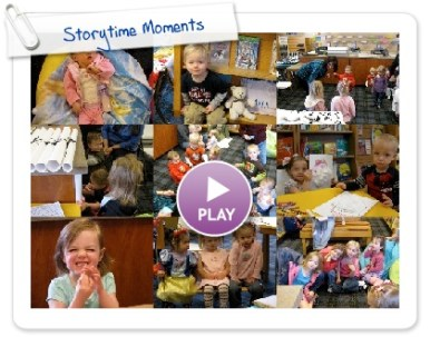 Click to play this Smilebox slideshow: Storytime Moments