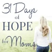 31 Days of Hope for Moms: Biblical Encouragement and Practical Help for Challenging Moments - Starts October 1!