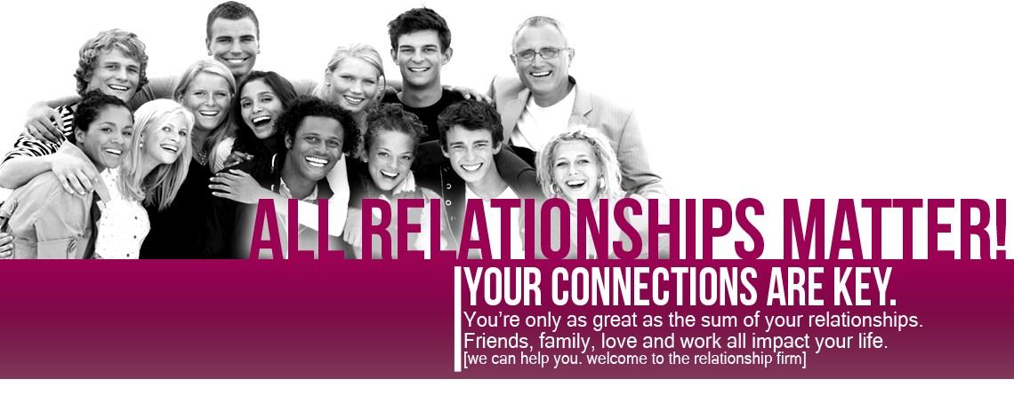 All Relationships Matter