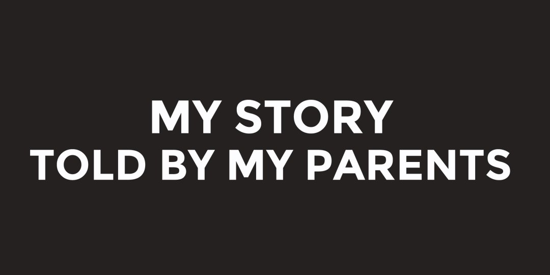 My-Story-Told-By-My-Parents