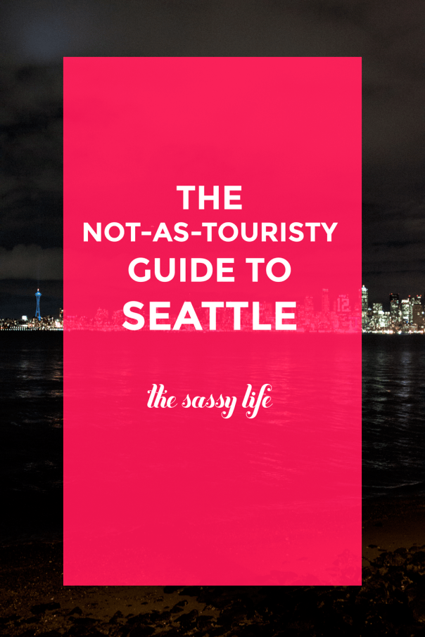 The Not-As-Touristy Guide to Seattle