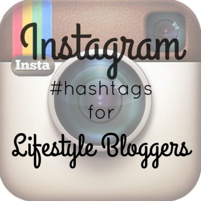 Instagram Hashtags for Lifestyle Bloggers | The SITS Girls