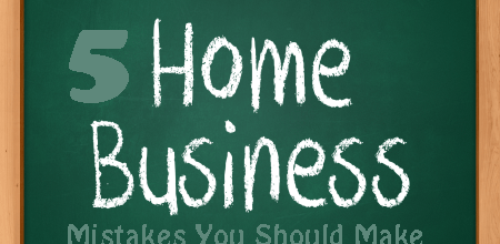 5 home business mistakes