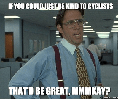 Be kind to cyclists