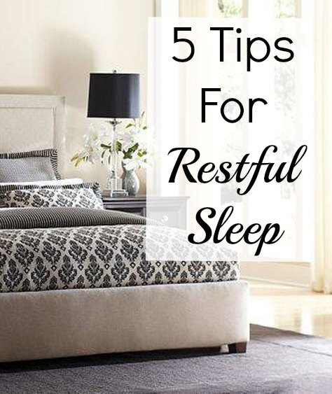 5 Tips For Restful Sleep
