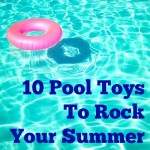 10 Pool Toys To Rock Your Summer