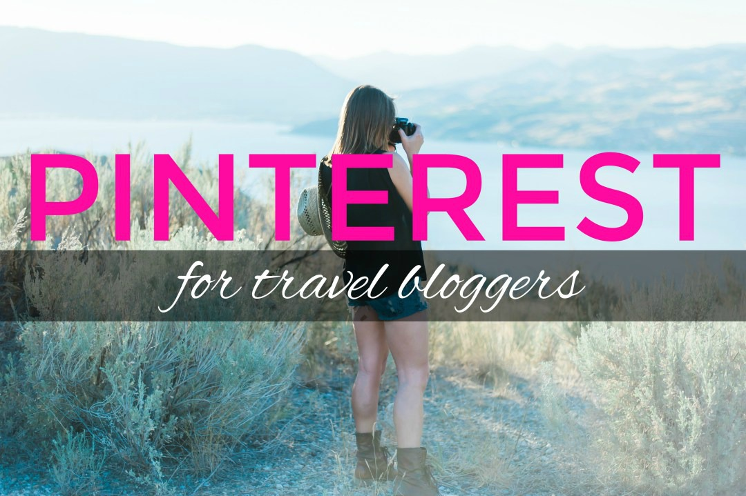 Pinterest for Travel Bloggers: An In-Depth Guide to Help You Drive Traffic Like a BOSS