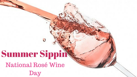 Summer Sips! It's National Rosé Wine Day
