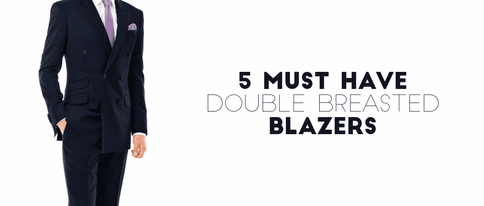 5 Must Have Double Breasted Blazers